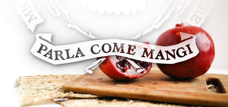 Parla come Mangi - Micro Accademia di Cucina, Lingua & Cultura Italiana